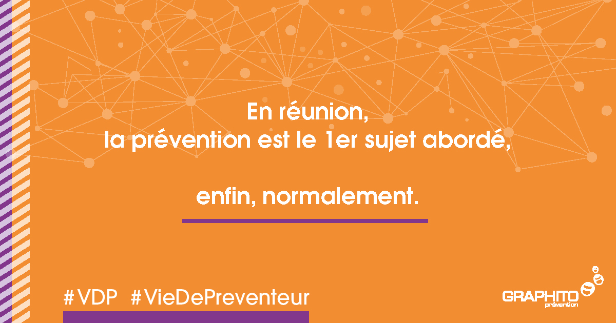 la prévention, 1er sujet abordé
