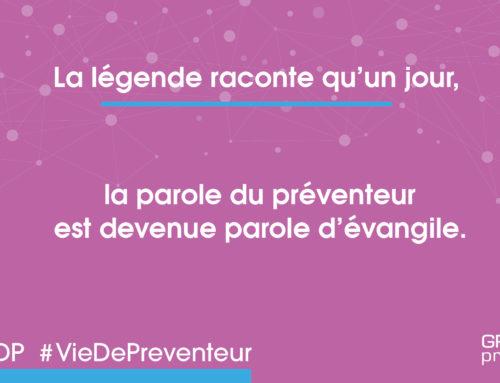 (Français) La légende raconte qu'un jour, la parole du préventeur est devenue parole d'évangile.