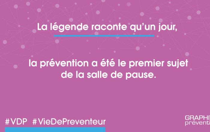 La légende raconte qu'un jour la prévention a été le premier sujet de la salle de pause
