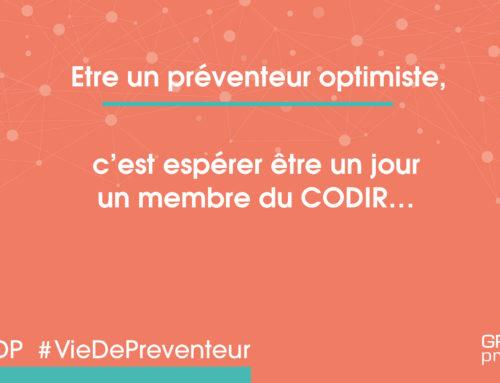 Être un préventeur optimiste, c'est espérer être un jour un membre du CODIR…